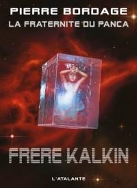 La Fraternite du Panca, tome 3 : Frère Kalkin