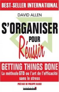 S'organiser pour Réussir : Getting Things Done (méthode GTD)