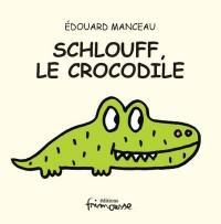 Schlouff le crocodile