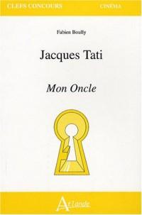 Jacques Tati : Mon Oncle