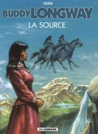 Buddy Longway, Tome 20 : La Source