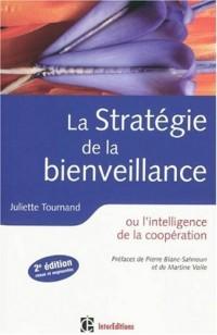 La stratégie de la bienveillance : Ou l'intelligence de la coopération