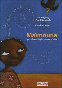 Maïmouna: Qui avala ses cris plus vite que sa salive