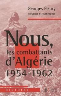 Nous, les combattants d'Algérie (1954-1962)