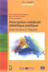 Prescription médicale diététique pratique : Chez l'enfant à l'hôpital