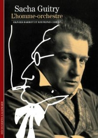 Sacha Guitry : L'homme-orchestre