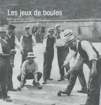 Les jeux de boules : A travers la carte postale ancienne