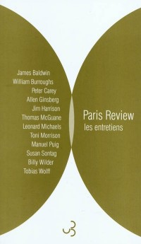 Paris Review - Les entretiens : Anthologie Volume 1