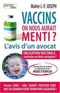 Vaccins : l'avis d'un avocat : On nous aurait menti ?