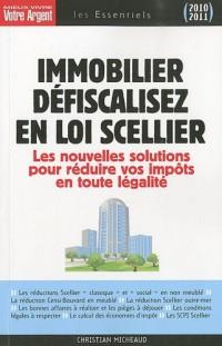 Immobilier : défiscalisez avec la loi Scellier : Les nouvelles solutions pour réduire vos impôts en toute légalité