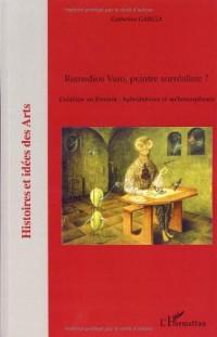 Remedios Varo, peintre surréaliste ? : Création au féminin : hybridations et métamorphoses
