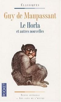 Le Horla : Et autres récits fantastiques