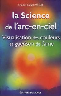 La Science de l'arc-en-ciel : Visualisation des couleurs et guérison de l'âme