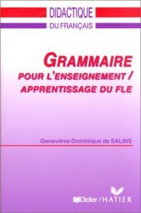 Grammaire pour lenseignement / apprentissage du fle