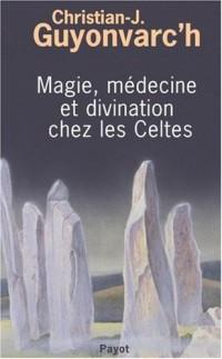 Magie, médecine et divination chez les Celtes