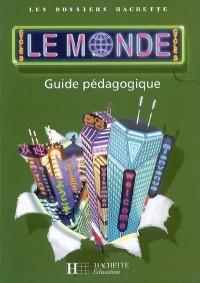 Géographie Cycle 3 Le monde : Guide pédagogique