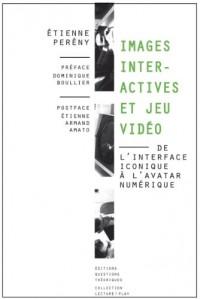 Images interactives et jeu vidéo. De l'interface iconique à l'avatar numérique