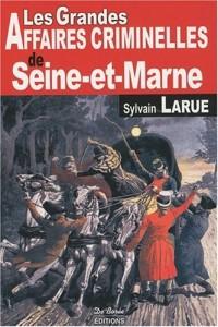 Seine-et-Marne Grandes Affaires Criminelles