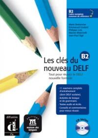 Les cles du nouveau delf b2 - libro del alumno + CD