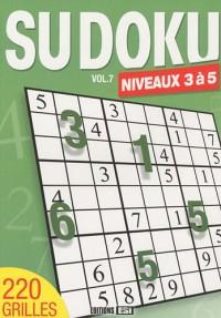 Sudoku : Volume 7, Niveaux 3 à 5
