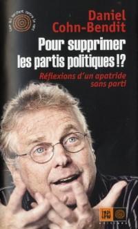 Pour supprimer les partis politiques !? : Réflexions d'un apatride sans parti