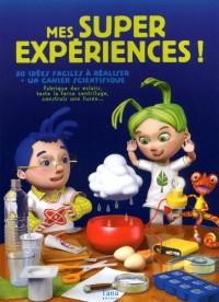 Mes super expériences ! : 50 idées faciles à réaliser et un cahier scientifique