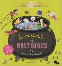 La marmite à histoires : Contes chamboulés