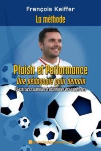 La méthode François Keiffer: Plaisir et Performance, une pédagogie pour demain