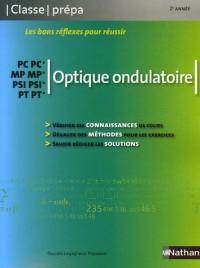 Optique ondulatoire PC-PC*/ MP-MP*/ PSI-PSI*/ PT-PT* - 2e année