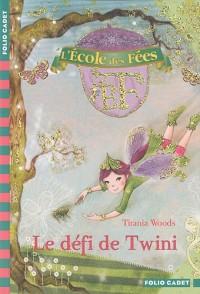 L'école des Fées, Tome 5 : Le défi de Twini