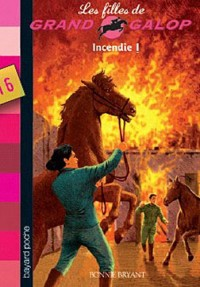 Les Filles de Grand Galop, Tome 16 : Incendie !