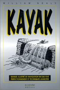 Kayak : Manuel illustré de navigation en eau vive : perfectionnement et techniques avancées