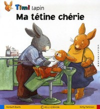 Timi lapin, Tome 2 : Ma tétine chérie