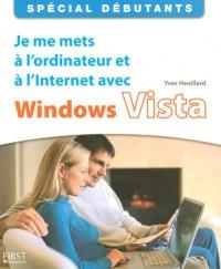 Je me mets à l'ordinateur  et à l'Internet avec Windows Vista : Spécial débutants