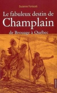 Le fabuleux destin de Champlain