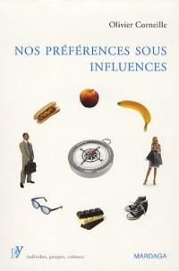 Nos préférences sous influences : Déterminants psychologiques de nos préférences et choix