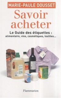 Savoir acheter, le guide des étiquettes