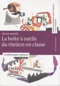 La boîte à outils du théâtre en classe