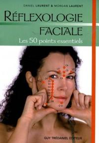 Réflexologie faciale : Les 50 points essentiels