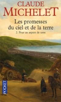 Les promesses du ciel et de la terre, Tome 2 : Pour un arpent de terre