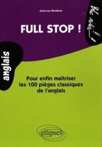 Full Stop ! : Pour enfin maîtriser les 100 pièges classiques de l'anglais Niveau 2