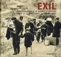 Exil, témoignages sur la guerre d'Espagne, les camps et la résistance au franquisme