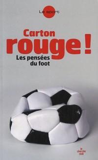 Carton rouge ! : Pensées sur le foot