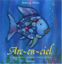 Arc-en-ciel : Le plus beau poisson des océans