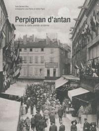 Perpignan d'Antan : A travers la carte postale ancienne