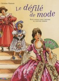 Le défilé de mode : Petit voyage dans l'histoire du costume féminin