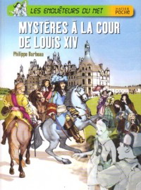 Les enquêteurs du Net : Mystères à la cour de Louis XIV