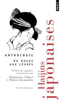 Du rouge aux lèvres : Haïjins japonaises, anthologie