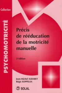 PRÉCIS DE RÉÉDUCATION DE LA MOTRICITÉ MANUELLE