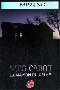 Missing, Tome 3 : La maison du crime